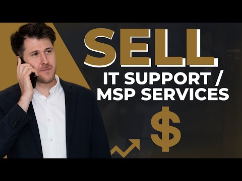 How To Sell IT Support And MSP Services To Businesses – 5 Simple Steps!