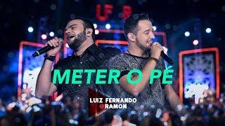 Luiz Fernando & Ramon - Meter o Pé [DVD] (Vídeo Oficial)