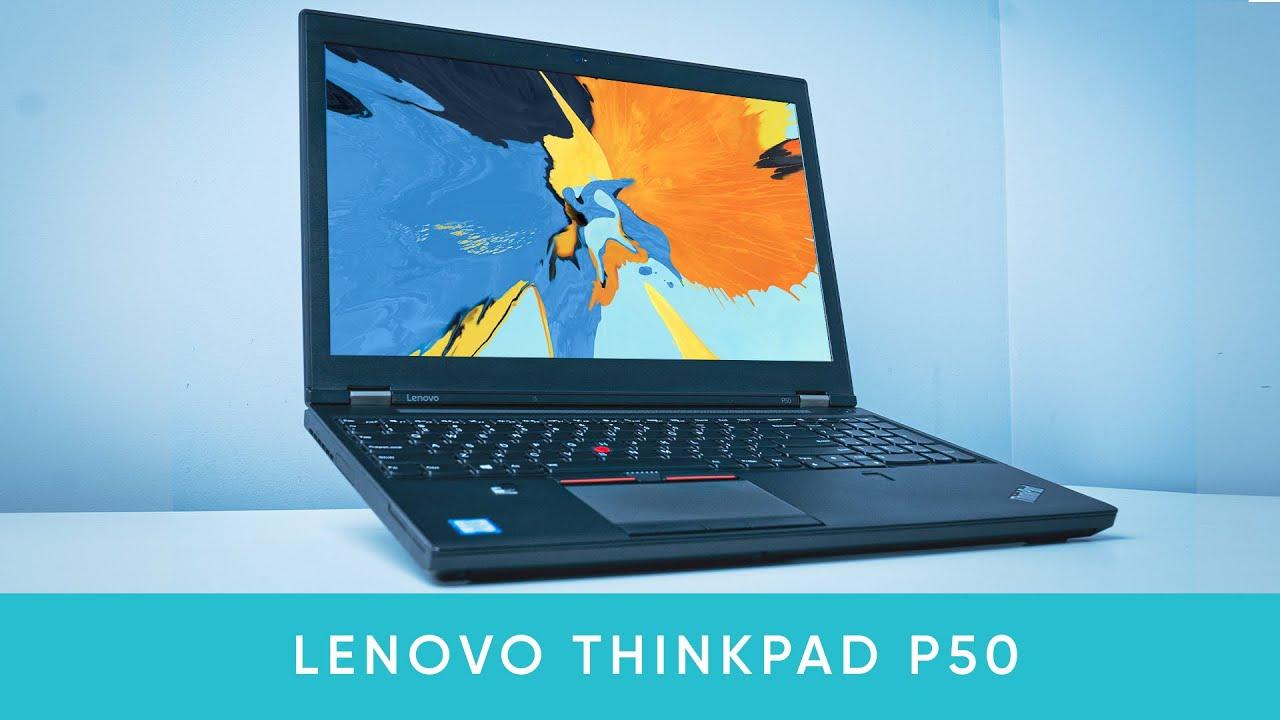 Trên tay ThinkPad P50: Máy Trạm Đồ Hoạ Được Anh Em Hỏi Nhiều!