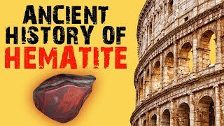 Ancient History of the Mineral Hematite