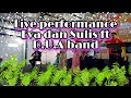 Live Performance Eva yolanda Lida dan Sulis Pedas ft D.U.A Band
