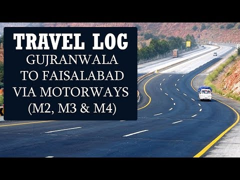 Travel Log Pakistan | Gujranwala To Faisalabad via Motorways
