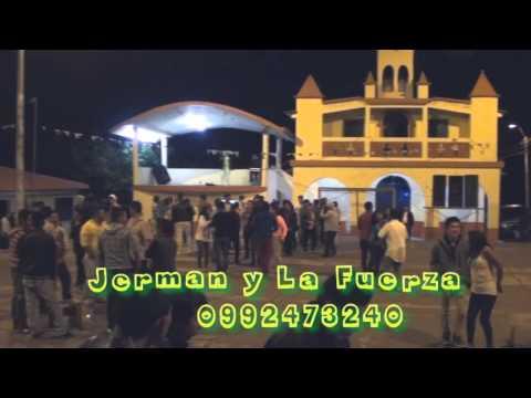 JERMAN Y LA FUERZA  -  AY CORAZONCITO (DAN DAN SANTA ISABEL )