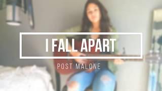 I Fall Apart- Post Malone cover