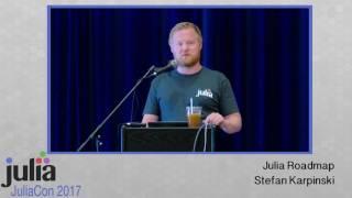 JuliaCon 2017 | Julia Roadmap | Stefan Karpinski