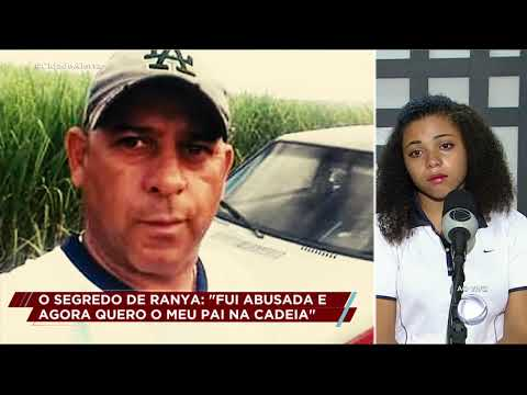 Irmã de Ranya relata os abusos praticados pelo próprio pai