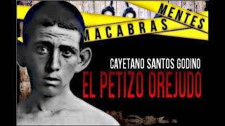 """Mentes Macabras: Cayetano Santos Godino """"El Petiso Orejudo"""""""