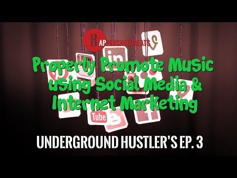 03 Underground Hustler's - Properly Promote Music using Social Media & Internet Marketing