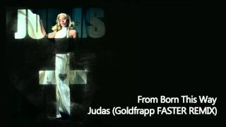 Lady Gaga - Judas (Goldfrapp FASTER Remix) (Hq)