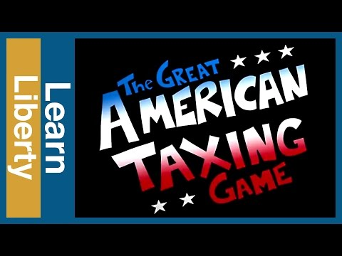 The Interactive Great American Taxing Game: Intro | Learn Liberty