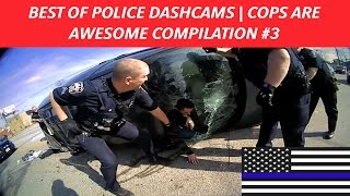 BEST OF POLICE DASHCAMS | COPS ARE AWESOME | POLICE JUSTICE COMPILATION #3