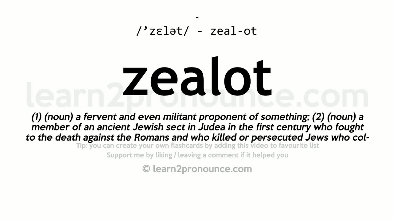 Zealot Pronunciation And Definition
