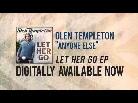 "Glen Templeton ""Anyone Else"" Official Song Stream"