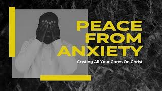 How to Overcome Anxiety || Bible Study || Cornerstone Pentecostal Church