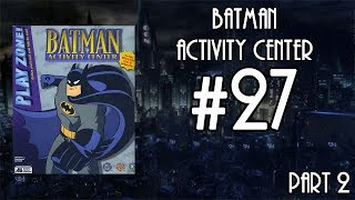 #27 BATMAN ACTIVITY CENTER (Win 3.11) Part 2/2 | The Caped Crusade