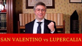 San Valentino vs Lupercalia - Alessandro il Barbero