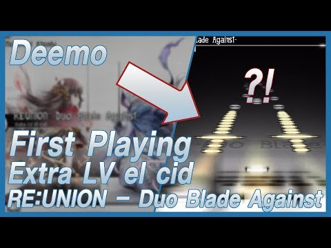 [Deemo] First Playing RE:UNION - Duo Blade Against [Extra LV el cid]