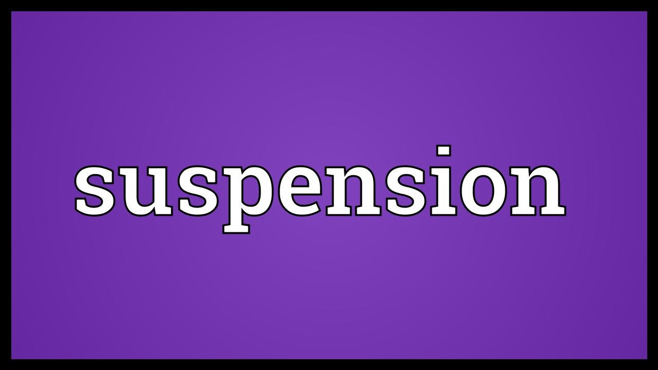 Quick Answer What You Mean By Suspension   SeniorCare20Share
