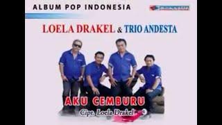 Aku Cemburu Loela Drakel& Trio Andesta