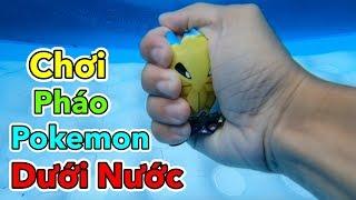 Lâm Vlog - Thử Chơi Pháo Pokemon Trên Tay và Dưới Nước