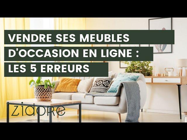 Vendre Ses Meubles D Occasion En Ligne Les 5 Erreurs A Ne Pas Commettre Youtube