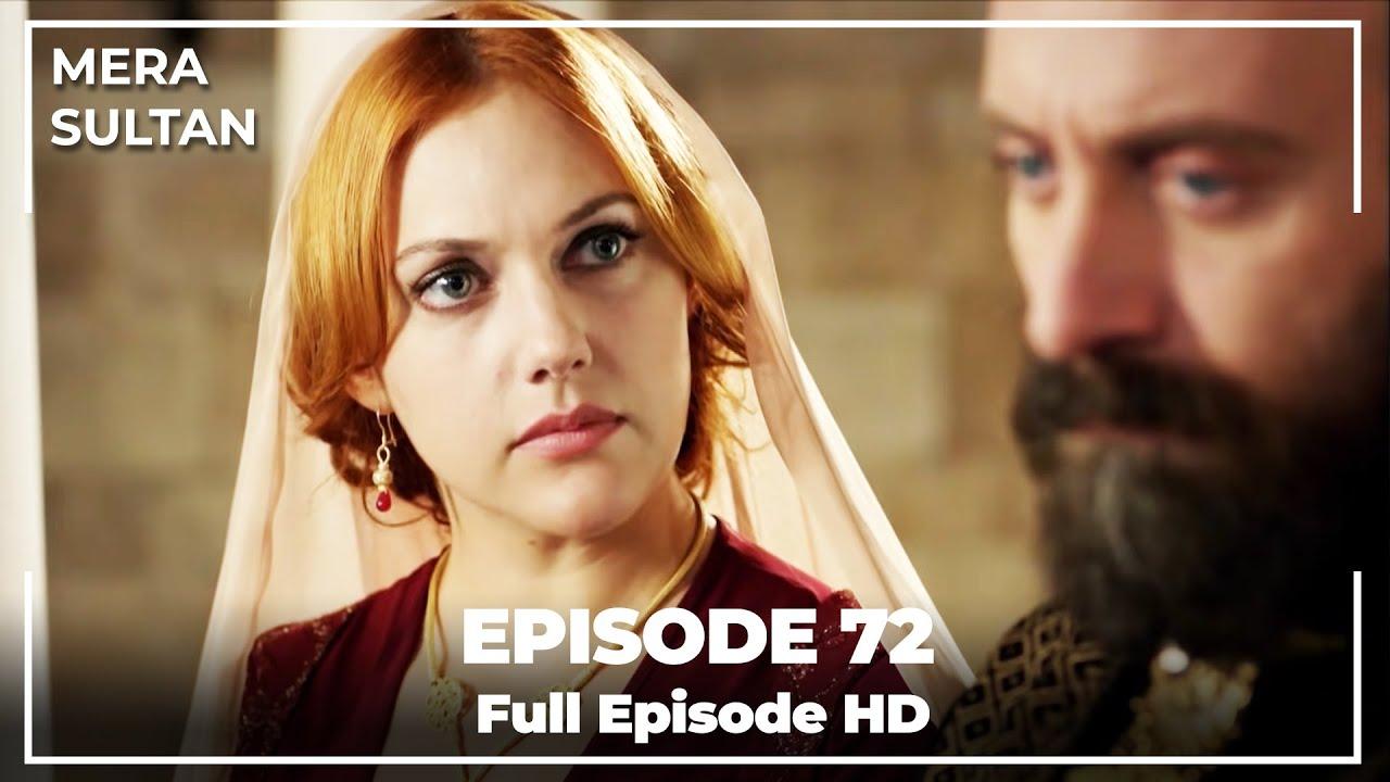 Download Mera Sultan - Episode 72 (Urdu Dubbed)