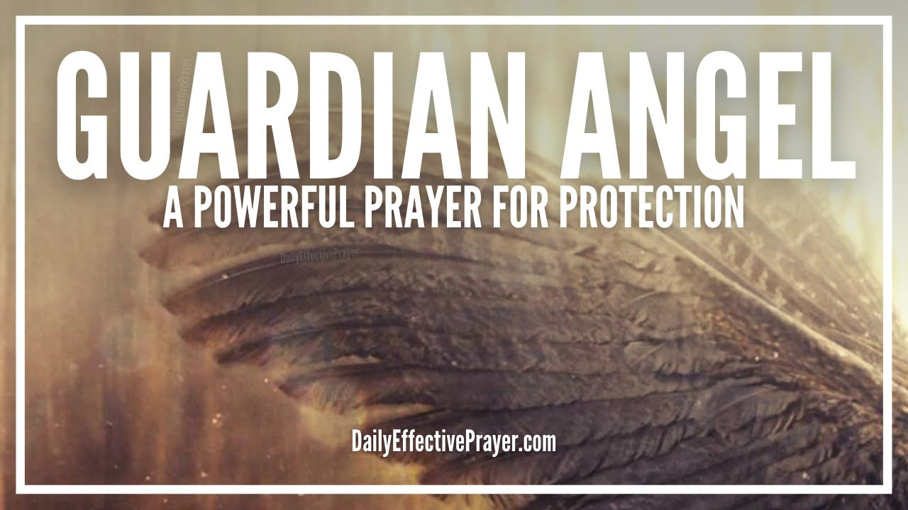 Prayer To Your Guardian Angel Prayer For Guardian Angel Protection