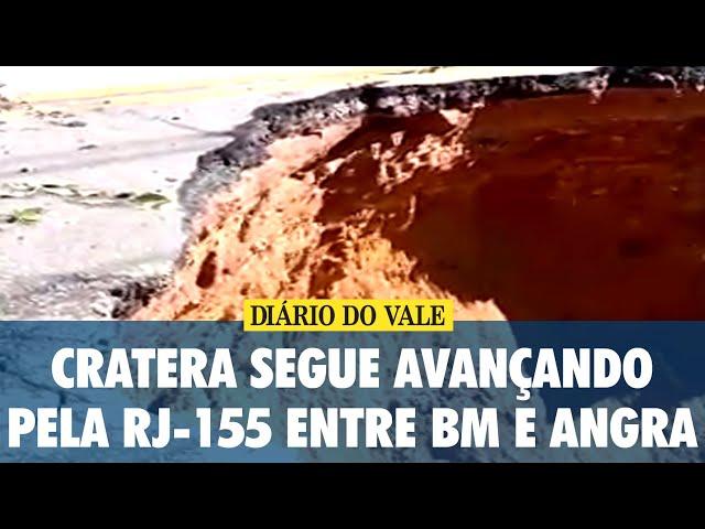 Cratera segue avançando pela RJ-155 entre Barra Mansa e Angra dos Reis
