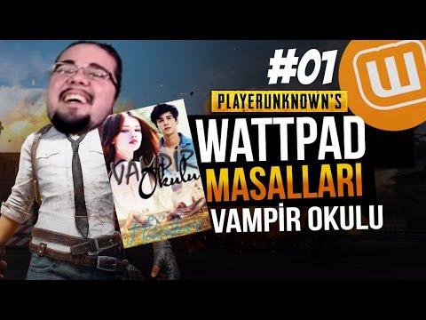 WATTPAD ve PUBG // VAMPİR OKULU #01 // Playerunknown's Battlegrounds