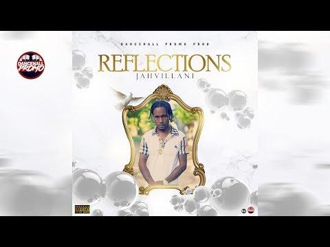 Jahvillani - Reflections (Prod. by Dancehall Promo)