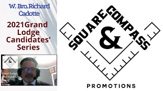 S&C Special Episode: 2021 Grand Lodge Candidates' Series: W. Bro. Richard (Rick) Cadotte