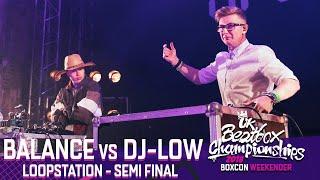 Balance vs DJ-Low   Loopstation Semi Final   2018 UK Beatbox Championships