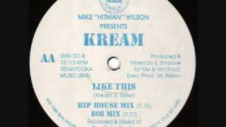 Kream Like This 808 mix 1989 Real House Records