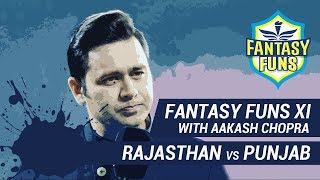 #IPL2019: #KXIP vs #RR - Pick YOUR FANTASY FUNS XI with Aakash Chopra