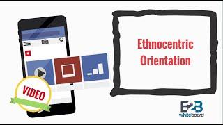 Ethnocentric Orientation