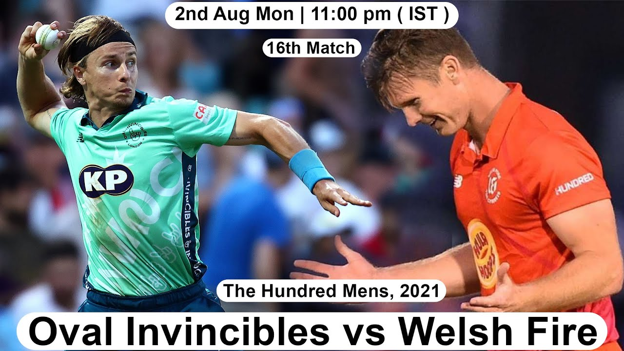16th Match The Hundred: Oval Invincibles vs Welsh Fire   Key Players & Playing XI