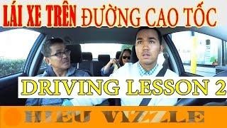 LÁI XE TRÊN ĐƯỜNG CAO TỐC ( DRIVING LESSON 2)