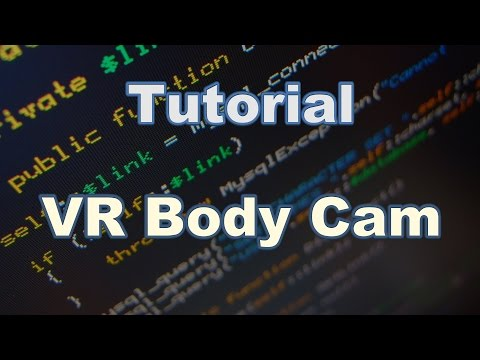 [Tutorial] VR Body Cam