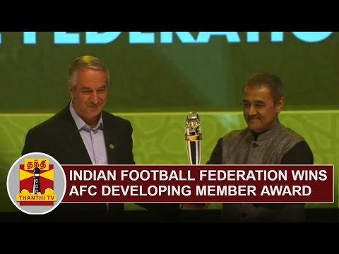 Indian Football Federation wins AFC developing Member Award | Thanthi TV