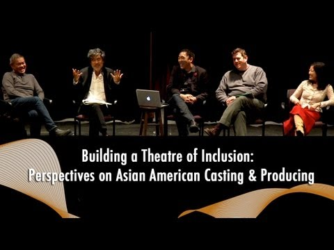 Building a Theatre of Inclusion: Perspectives on Asian American Casting & Producing