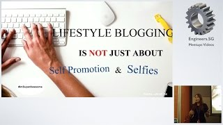 Lifestyle Blogging is not just about self promotion and selfies - WordPress Singapore