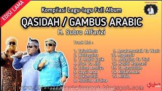 Kompilasi Lagu-lagu Qasidah/Gambus Arabic H. Subro Alfarizi Full Album