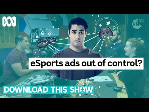 Are eSports ads out of control? | Download This Show