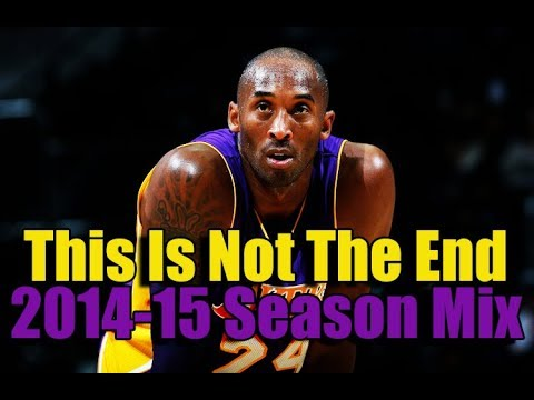 Kobe Bryant Injury Report + NBA 2014-2015 Season Mix - This Is Not The End