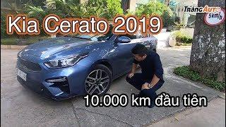 KIA Cerato 2019 sau 1 vạn km - sử dụng thực tế thế nào?