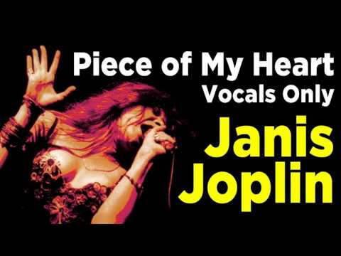 Janis Joplin - Piece of My Heart - Vocals Only - Isolated Track