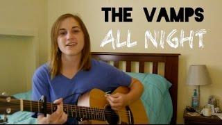 The Vamps - All Night - Caylin Britt