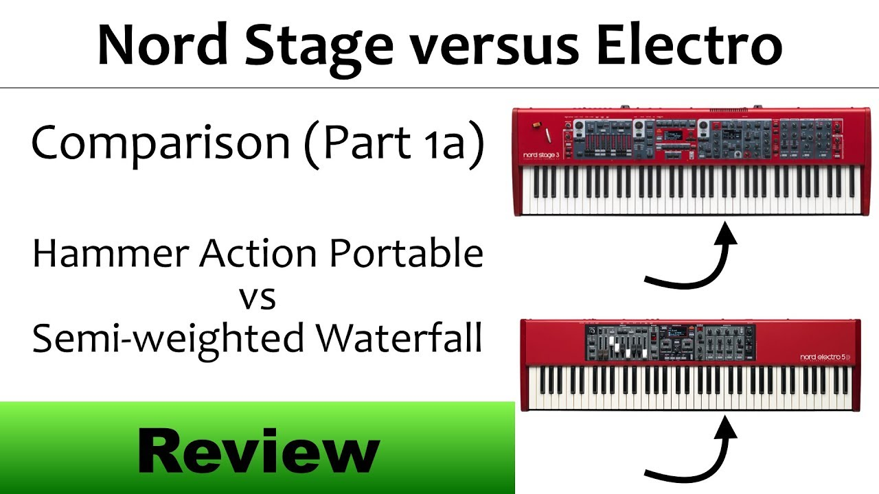 Nord Stage 3 versus Nord Electro 5D Keybed Comparison (Part 1A)