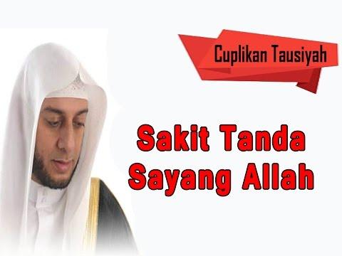 Sakit Tanda Sayang Allah - Syekh Ali Jaber