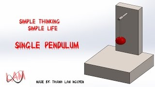 Simple thinking - Simple life: Drawing and Simulating motion of Single Pendulum by solidworks